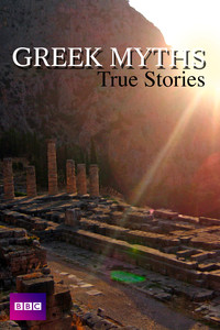 Greek Myths: True Stories